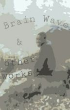 Brain Waves and other works by JurriSaddlerJr