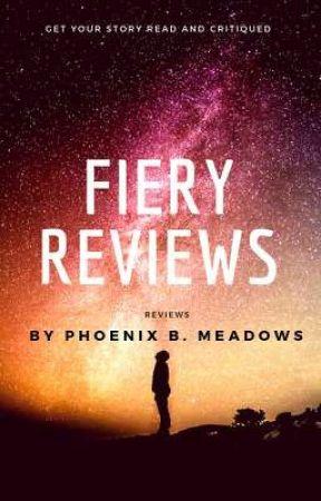 Fiery Reviews by PhoenixBMeadows