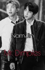 Mr. Dimples }COMPLETE{ by FuckingNamJinTrash
