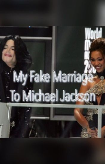 My Fake Marrige To Michael Jackson