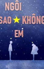 NGÔI SAO KHÔNG EM by 11_nfun_11