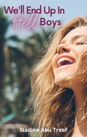 We'll End Up In Hell Boys by Nadineat2