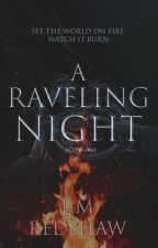 A RAVELING NIGHT (Embers in the Wind) by storyworldofem
