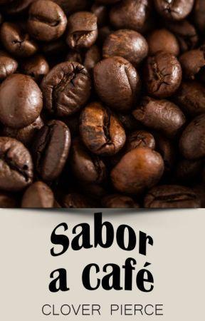Sabor a café by CloverPierce