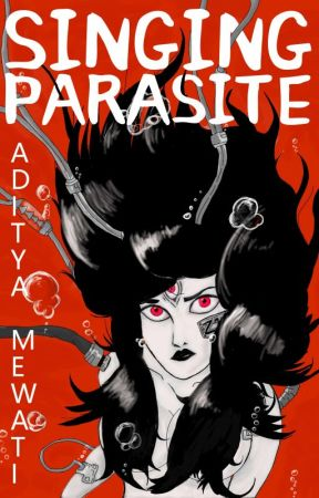 Singing Parasite [Daily Updates] by Aditya_Mewati