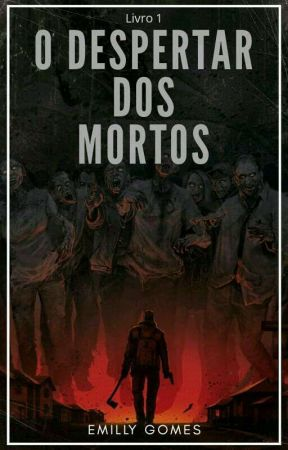 O Despertar Dos Mortos by Emilly230805