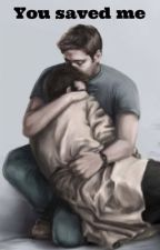 You Saved Me by supernaturalfan_2005