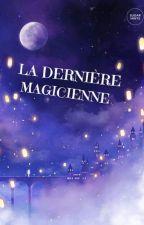 La dernière magicienne by KimiHychiama
