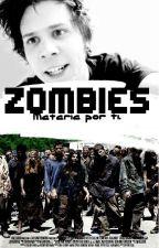 ¡ZOMBIES! |Rubius y tú| by xCarlaReedus