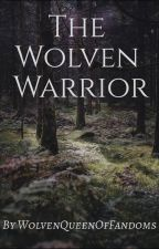 The Wolven Warrior (The Hobbit x Oc) by WolvenQueenofFandoms