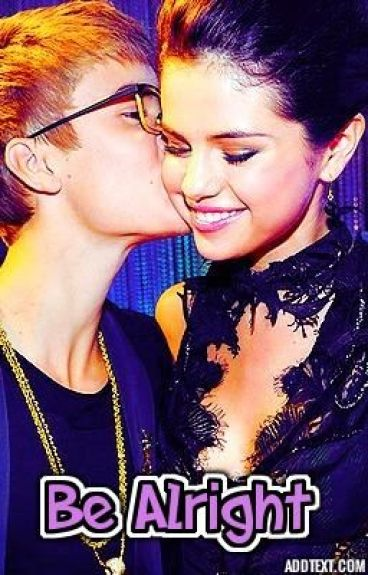 Be Alright (Jelena Fanfic) *Part 3*