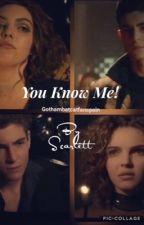You know me!  by Scarlett282