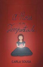 A Rosa E A Tempestade  by carla_cs02