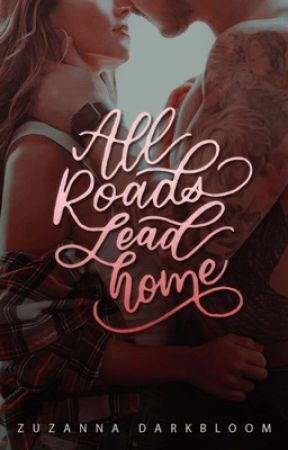 All Roads Lead Home by witchoria