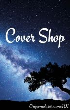 Cover Shop (Open!) by Origionalusername101