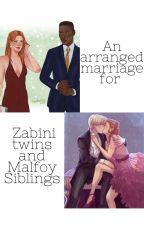 Arranged Marriage For Zabini Twins And Malfoy Siblings by Anna_K2005_