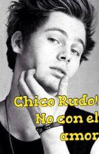 Chico rudo! No con el amor |Luke Hemmings| ADAPTADA by HemmosGirlll
