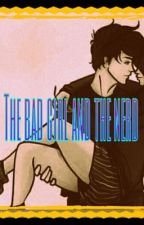 The bad girl and The nerd by Alice_gone_mad
