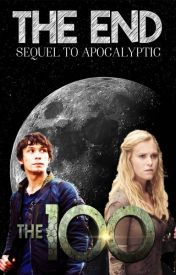 The End [Bellarke]: Apocalyptic - Book 2 by Lucifers-Left-Lung