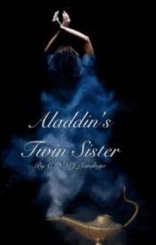 Aladdin's Twin Sister (A Disney's Aladdin Fanfiction) by CLNMJ_Sandiego