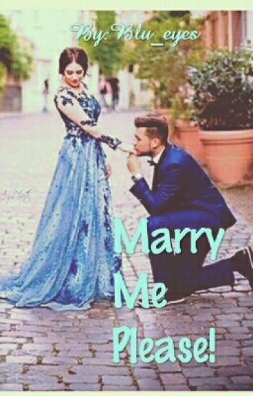MARRY ME, PLEASE!