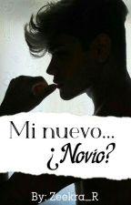 Mi nuevo... ¿Novio? by Zeekra_R