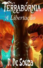 Terrabórnia - A Libertação by authorddesouza