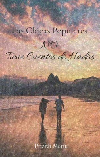Las Chicas Populares NO Tienen Cuento De Hadas (No Tienen #1)