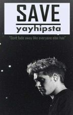 SAVE [Niall Horan FanFiction] by yayhipsta