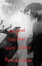 Student x Teacher - Boy x Boy (Completed) by YukiCorey