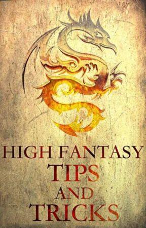 HighFantasy Tips & Tricks by highfantasy