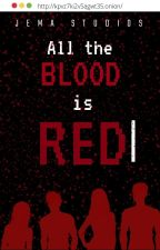 All the Blood is Red by JEMAStudiosOficial