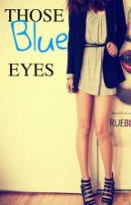 Those blue eyes by aucean
