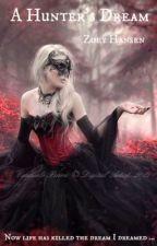 A Hunter's Dream - Set me free series by zoeyhansen7