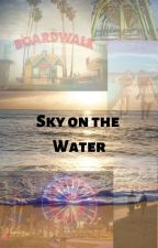Sky on the Water by victoriadawn1220