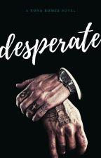 Desperate: A Mafia BadBoy Romance (Love, Lust and Lies Series) Book 2 by yonaromes