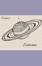 Cartas a Saturno. by InkBlood23