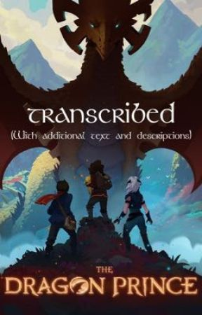 The Dragon Prince: Transcribed by FangirlBookworm21