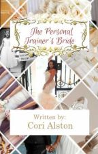 The Personal Trainer's Bride {Interracial Curvy Romance} by CoriAlston19944