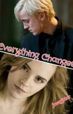 Everything Changes (A Dramione fanfic) by jazminestar7