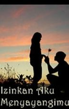 Izinkan Aku Menyayangimu by alikazoom