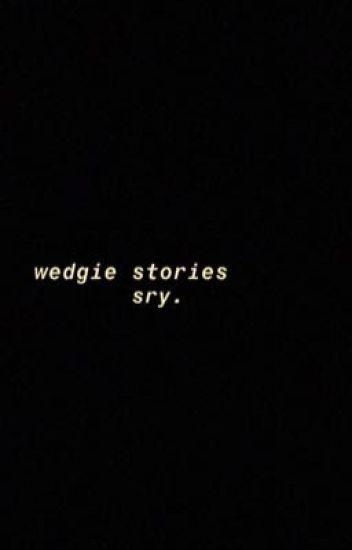 wedgie stories