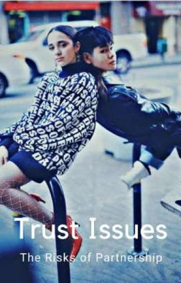 Trust Issues: The Risks Of Partnership • Sean & Kaycee