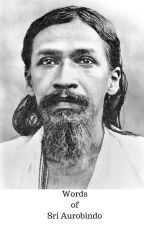 Words of Sri Aurobindo by suvachana