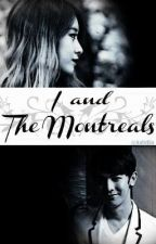 I And The Montreals 1 (Completed) by eyyrin