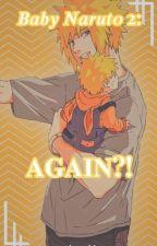Baby Naruto 2: Again?! by Niruji