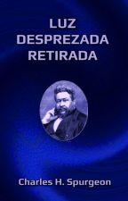 Luz Desprezada  Retirada by SilvioDutra0