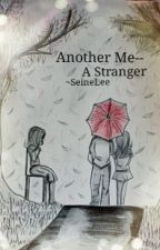 Another Me--A Stranger (Brothers Conflict Fan Fiction) by SeineLee