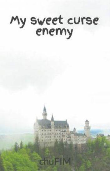 My sweet curse enemy