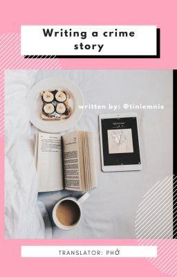 Đọc truyện [Kookmin au] Writing a crime story |Trans|